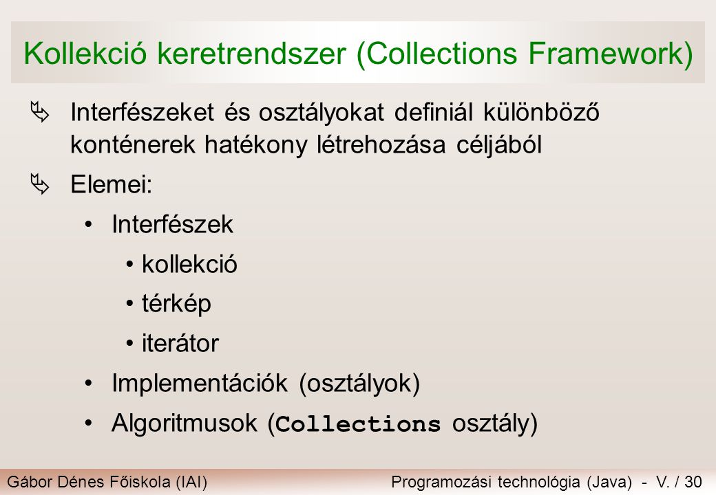 Kollekció keretrendszer (Collections Framework)