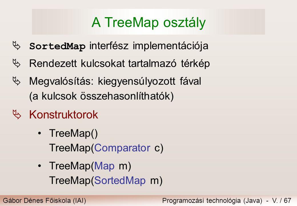 A TreeMap osztály Konstruktorok SortedMap interfész implementációja