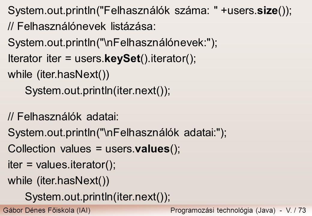 System.out.println( Felhasználók száma: +users.size());