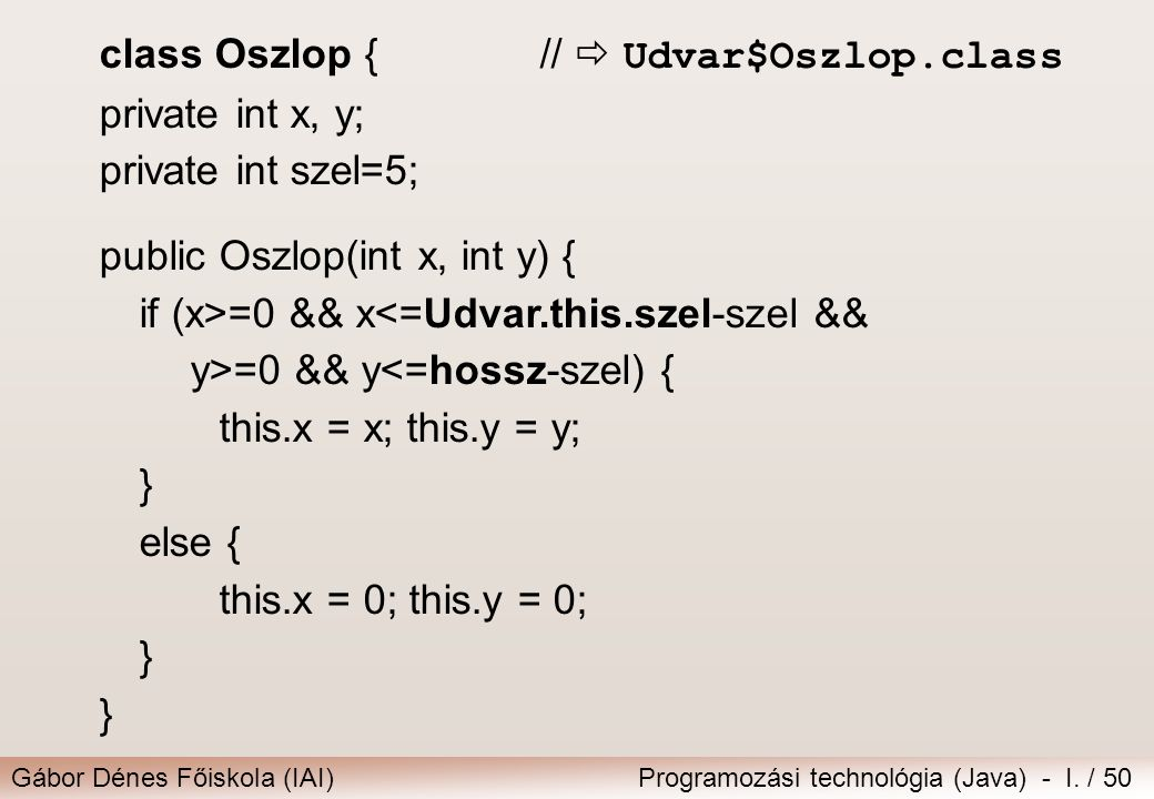 class Oszlop { //  Udvar$Oszlop.class