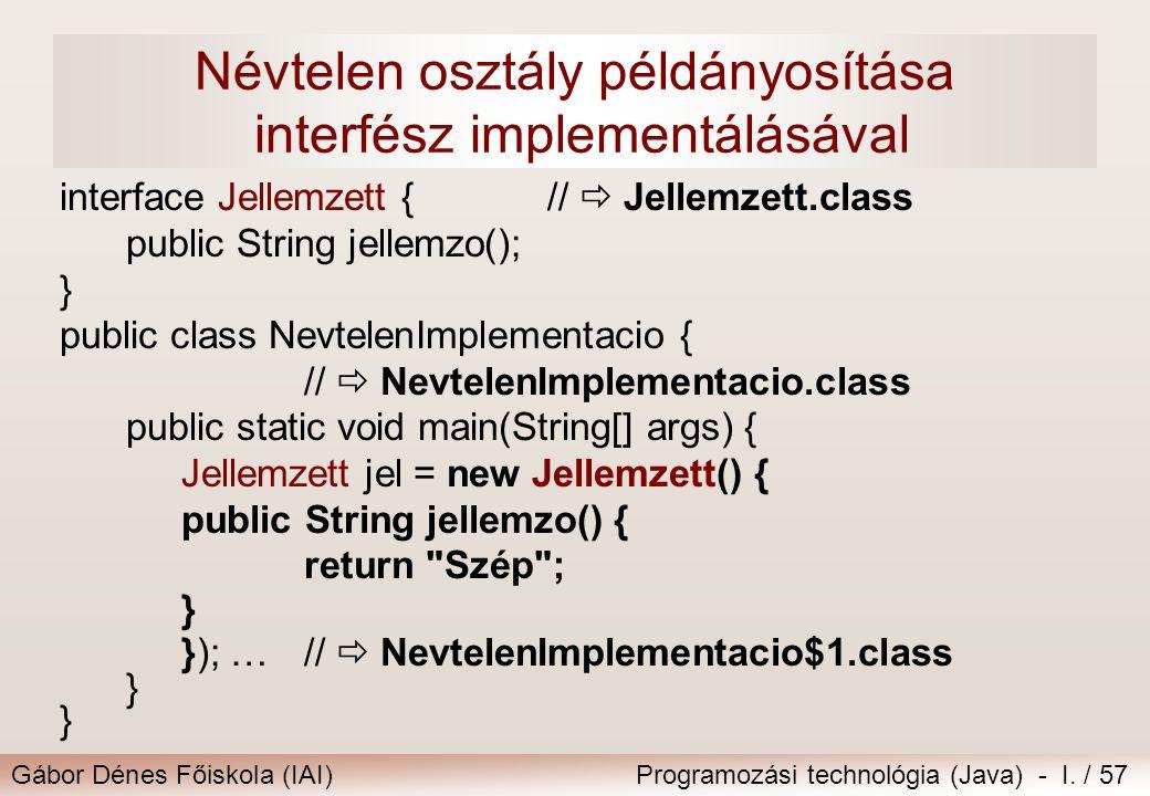 Névtelen osztály példányosítása interfész implementálásával