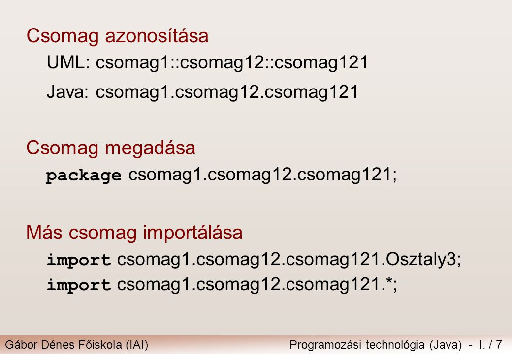 Csomag azonosítása UML: csomag1::csomag12::csomag121