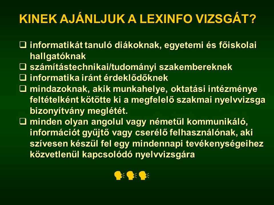 KINEK AJÁNLJUK A LEXINFO VIZSGÁT