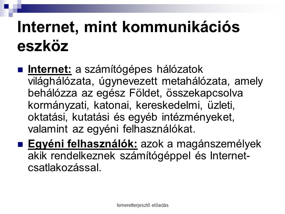 Internet, mint kommunikációs eszköz