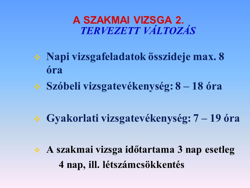 A SZAKMAI VIZSGA 2. TERVEZETT VÁLTOZÁS