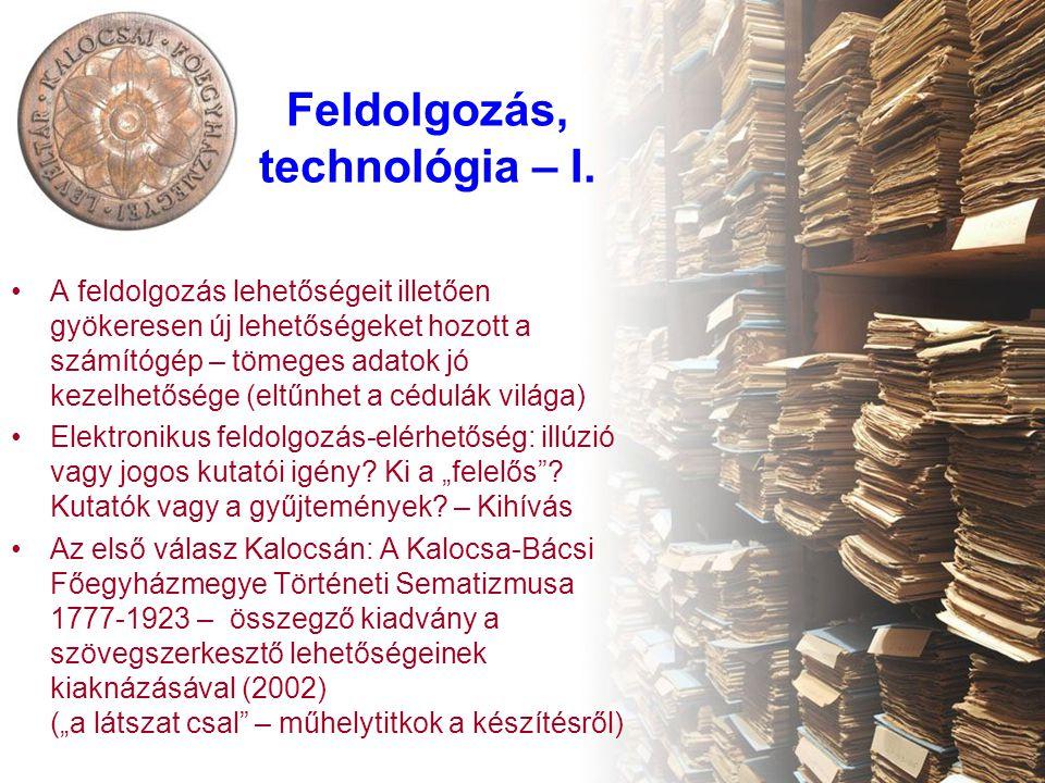 Feldolgozás, technológia – I.