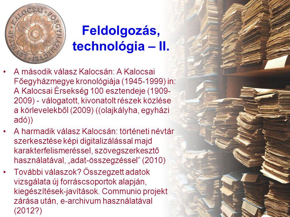 Feldolgozás, technológia – II.