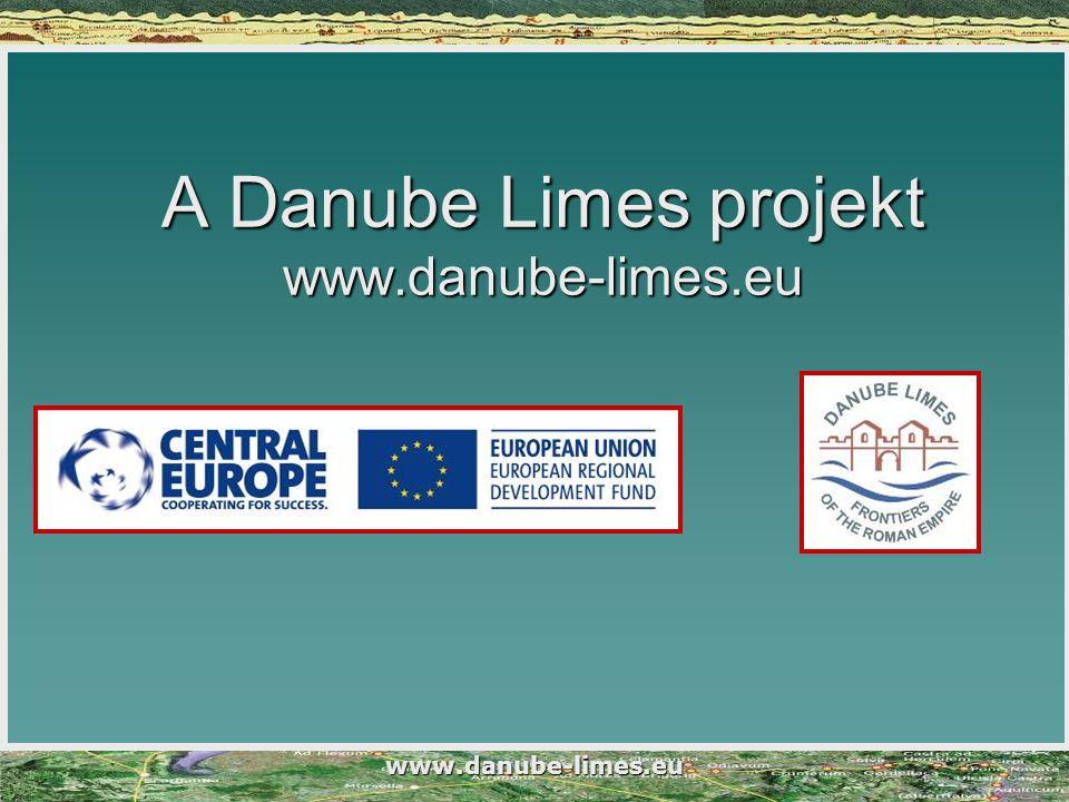 A Danube Limes projekt www.danube-limes.eu