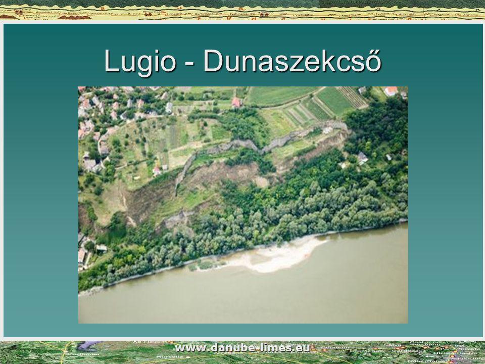 Lugio - Dunaszekcső www.danube-limes.eu