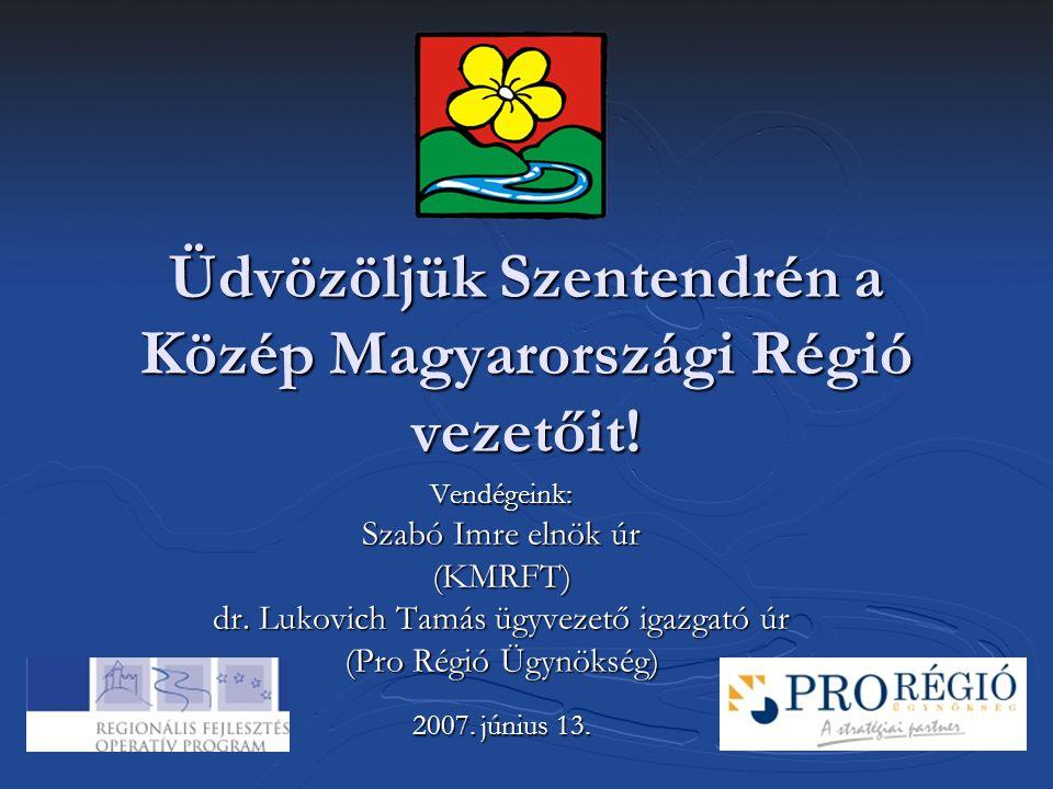 Üdvözöljük Szentendrén a Közép Magyarországi Régió vezetőit!