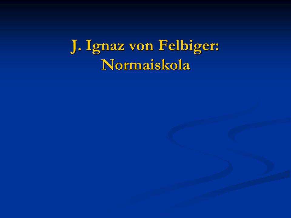 J. Ignaz von Felbiger: Normaiskola