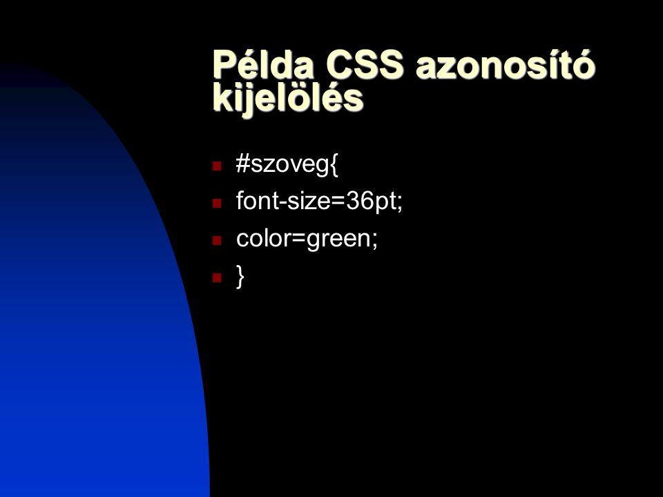 Példa CSS azonosító kijelölés