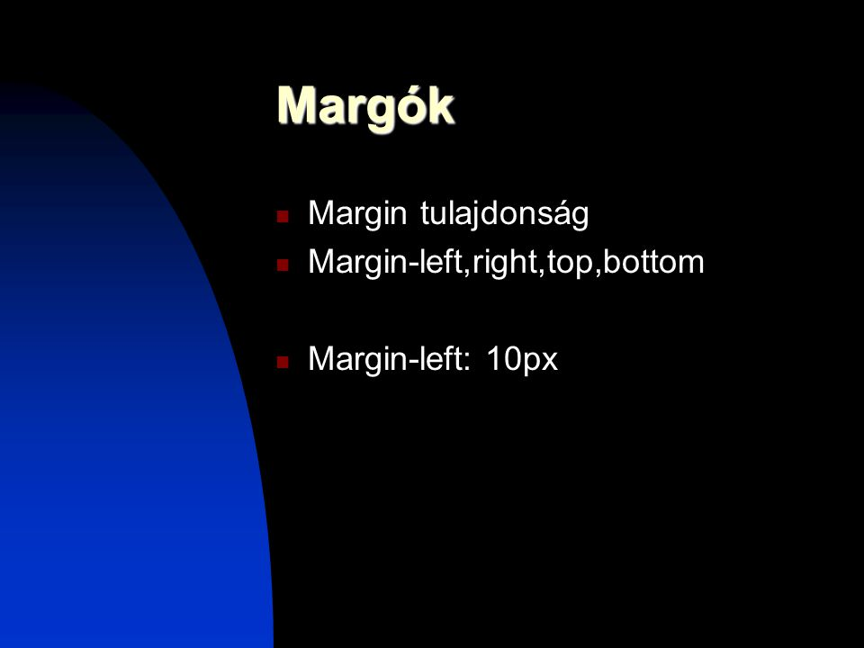Margók Margin tulajdonság Margin-left,right,top,bottom