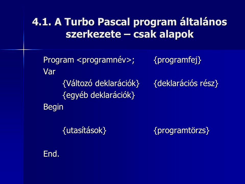 4.1. A Turbo Pascal program általános szerkezete – csak alapok