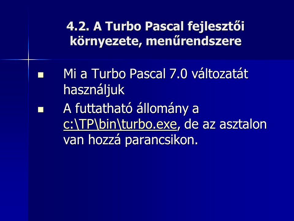 4.2. A Turbo Pascal fejlesztői környezete, menűrendszere