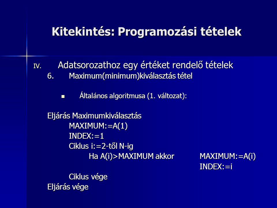 Kitekintés: Programozási tételek