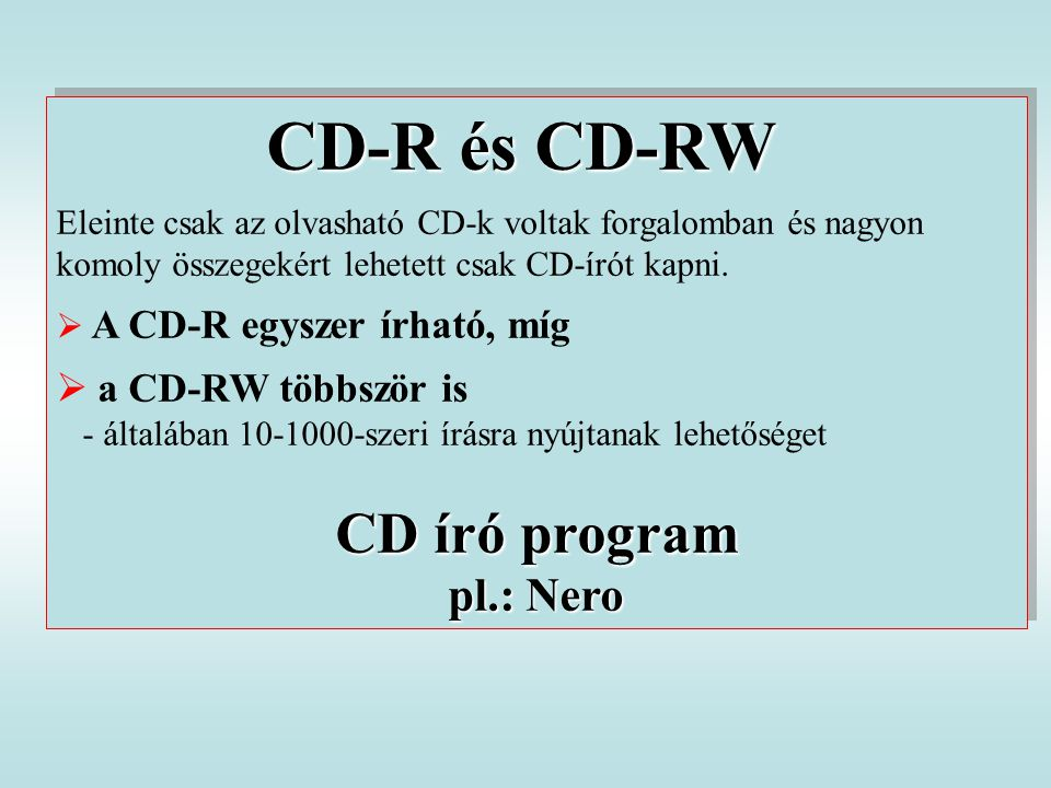 CD-R és CD-RW CD író program pl.: Nero