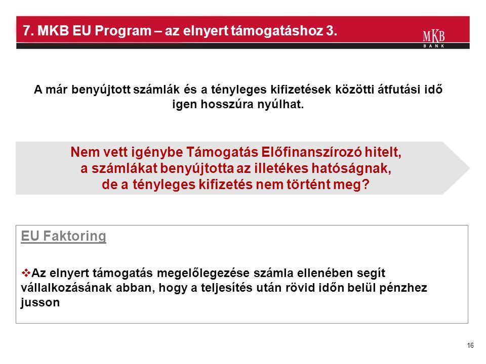 7. MKB EU Program – az elnyert támogatáshoz 3.
