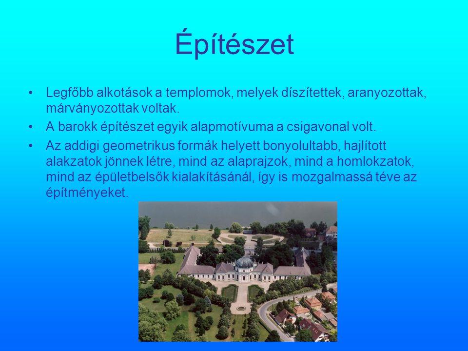 Építészet Legfőbb alkotások a templomok, melyek díszítettek, aranyozottak, márványozottak voltak.