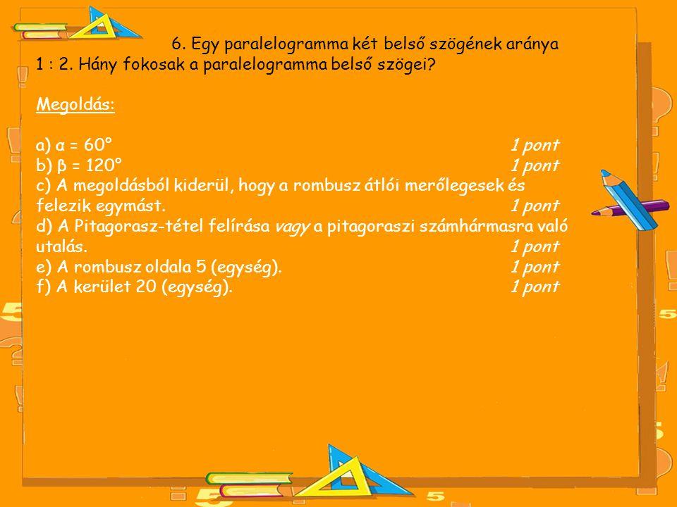 6. Egy paralelogramma két belső szögének aránya