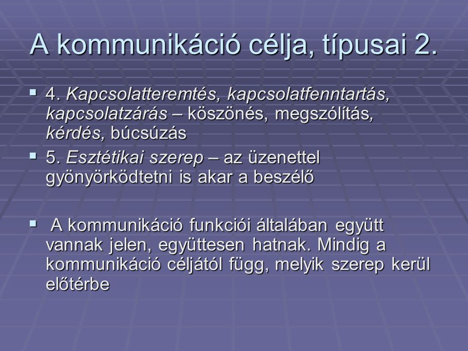 A kommunikáció célja, típusai 2.