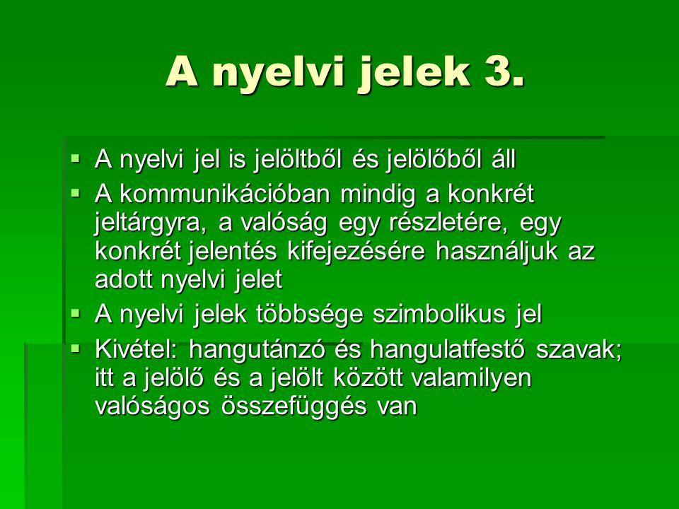 A nyelvi jelek 3. A nyelvi jel is jelöltből és jelölőből áll