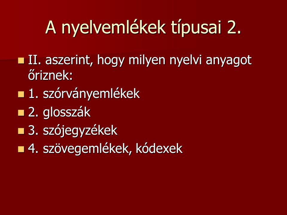 A nyelvemlékek típusai 2.