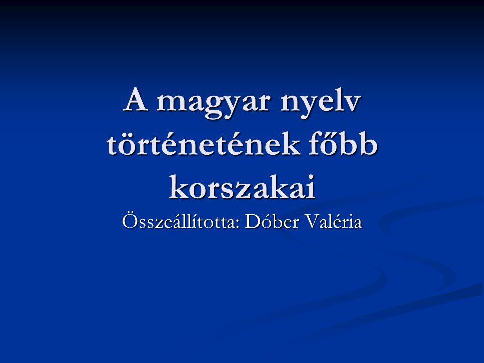 A magyar nyelv történetének főbb korszakai