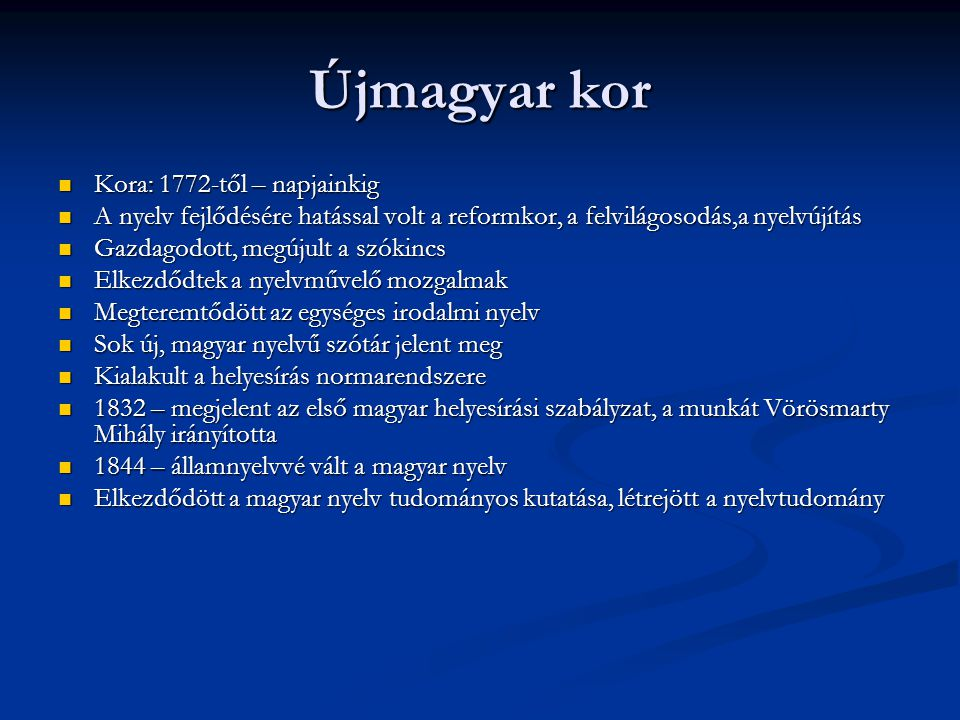 Újmagyar kor Kora: 1772-től – napjainkig