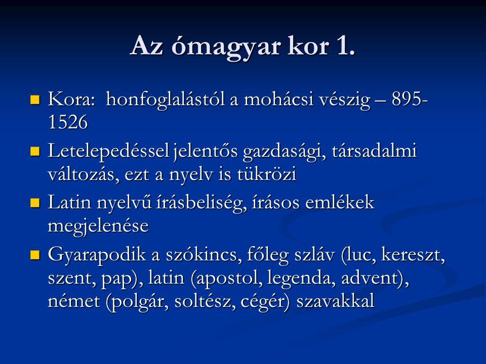 Az ómagyar kor 1. Kora: honfoglalástól a mohácsi vészig – 895-1526