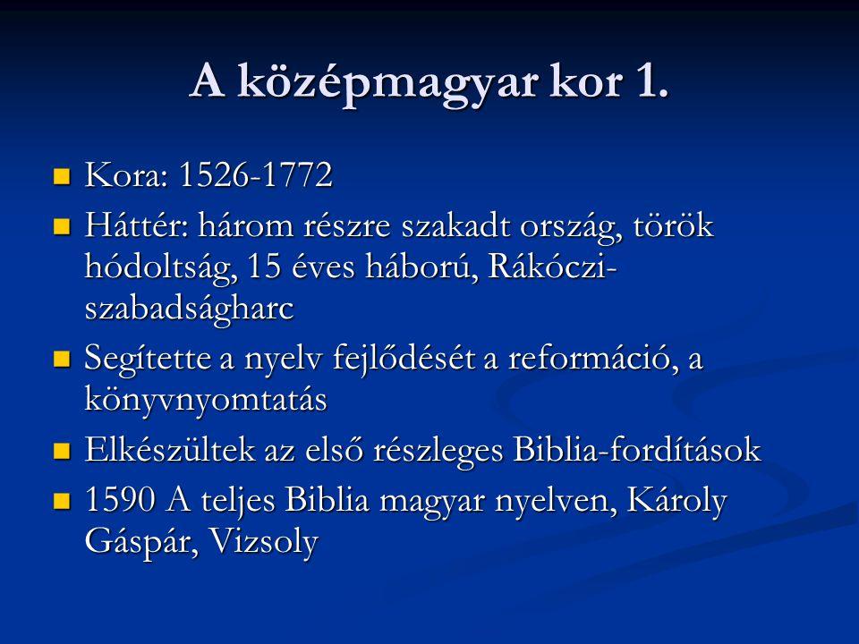 A középmagyar kor 1. Kora: 1526-1772