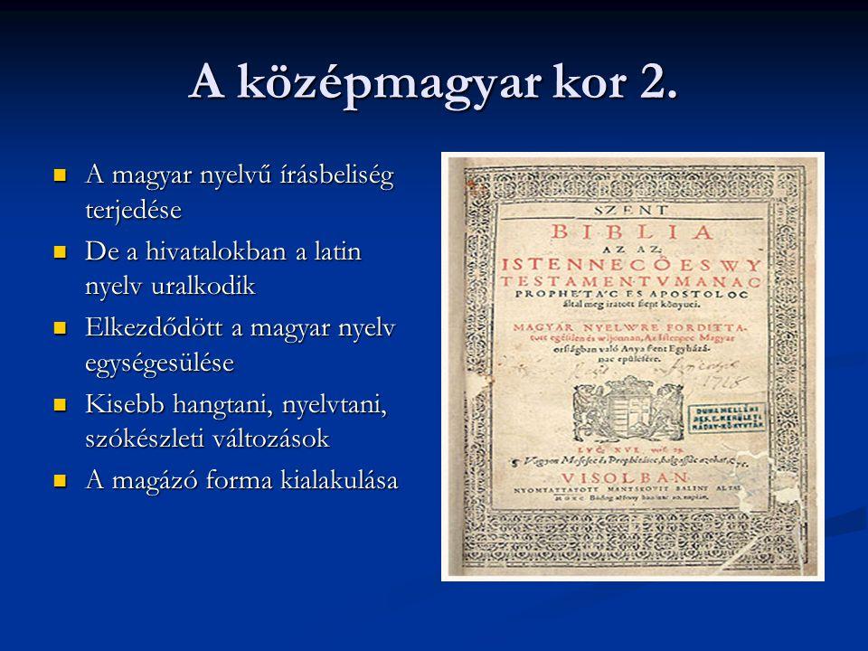 A középmagyar kor 2. A magyar nyelvű írásbeliség terjedése