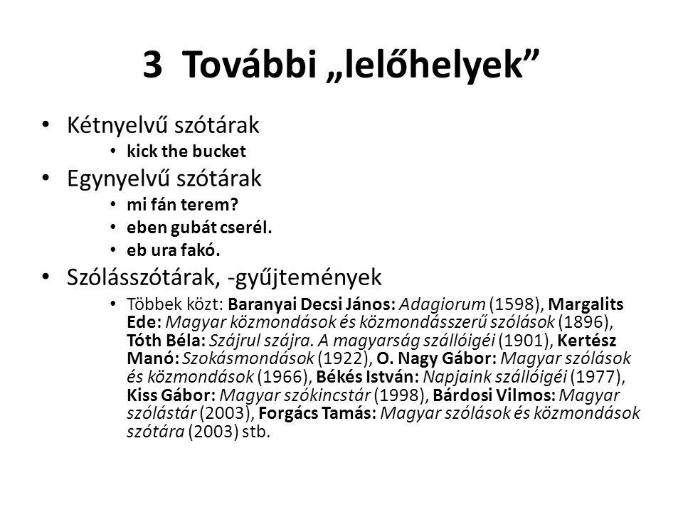 """3 További """"lelőhelyek Kétnyelvű szótárak Egynyelvű szótárak"""