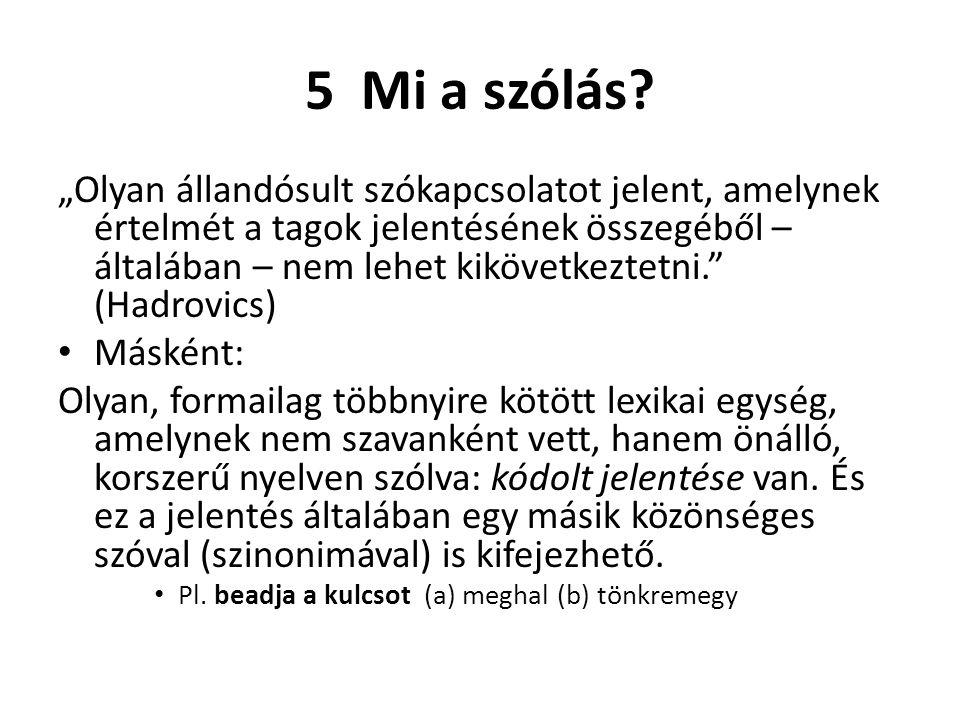 5 Mi a szólás