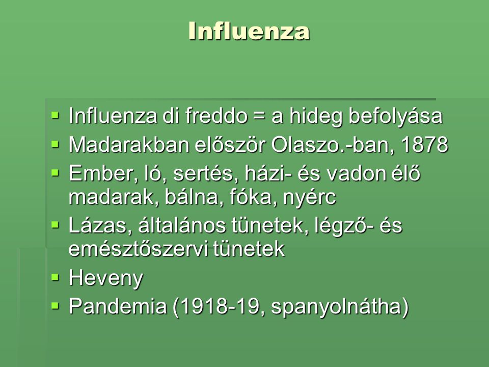 Influenza Influenza di freddo = a hideg befolyása