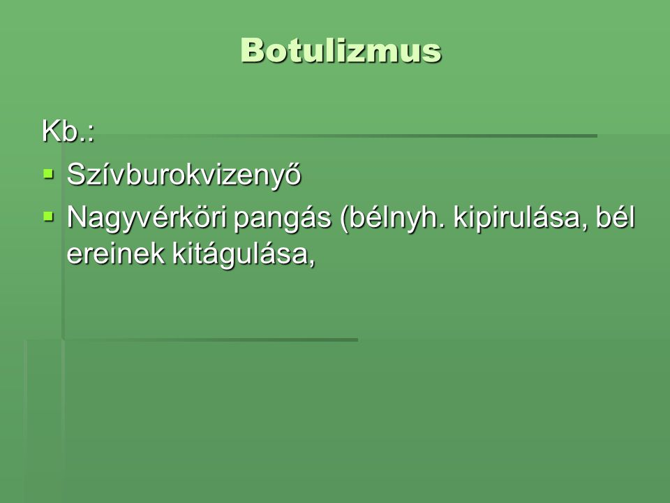 Botulizmus Kb.: Szívburokvizenyő