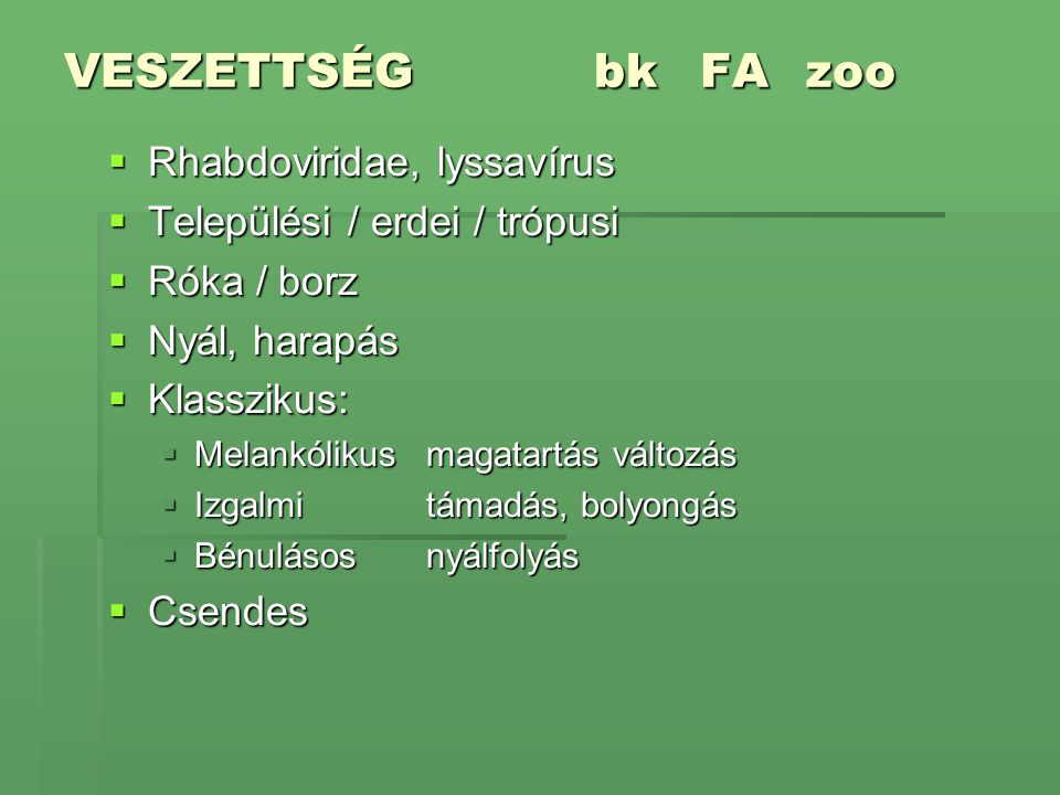 VESZETTSÉG bk FA zoo Rhabdoviridae, lyssavírus