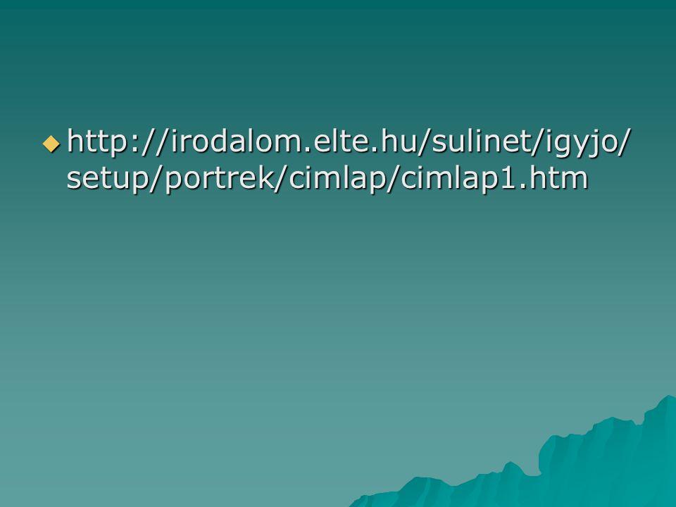 http://irodalom. elte. hu/sulinet/igyjo/setup/portrek/cimlap/cimlap1