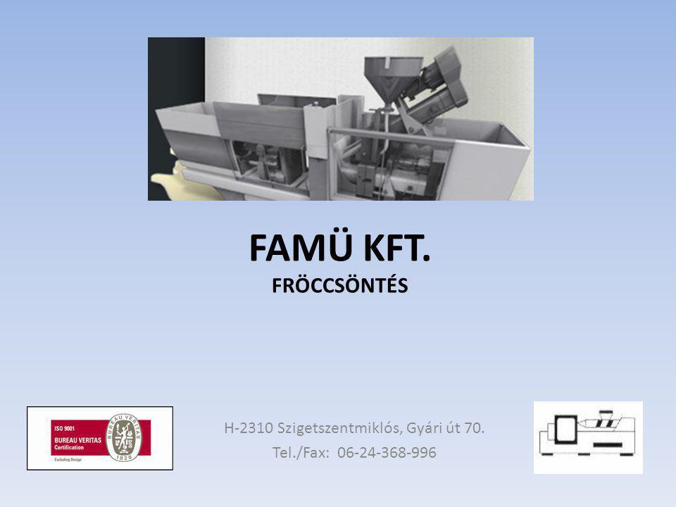 H-2310 Szigetszentmiklós, Gyári út 70. Tel./Fax: 06-24-368-996