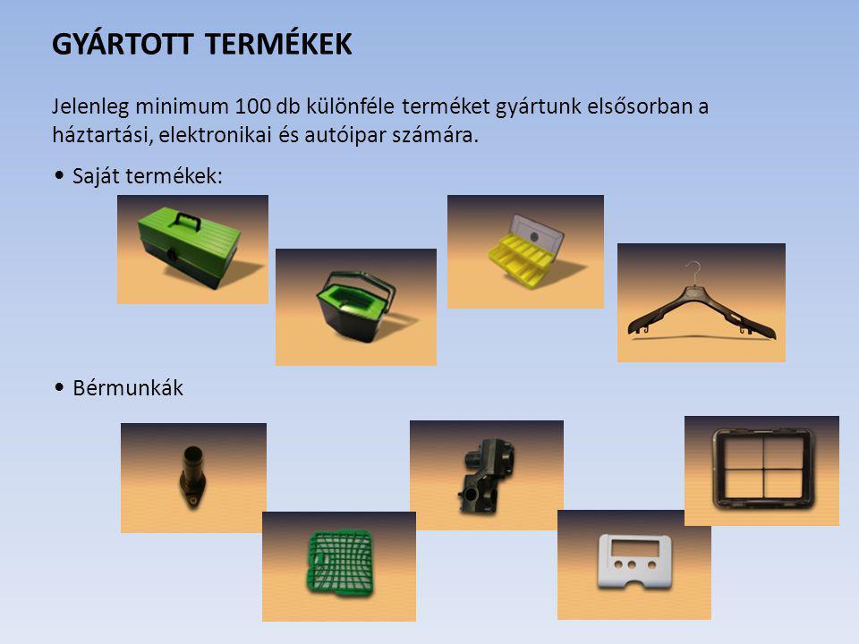 GYÁRTOTT TERMÉKEK Jelenleg minimum 100 db különféle terméket gyártunk elsősorban a háztartási, elektronikai és autóipar számára.