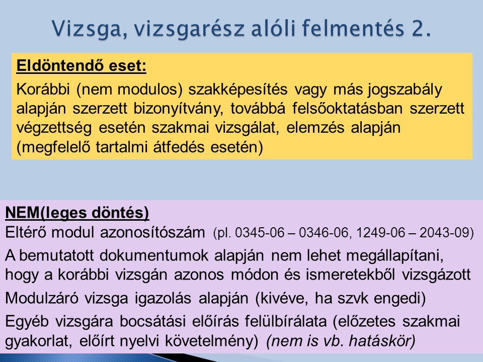 Vizsga, vizsgarész alóli felmentés 2.