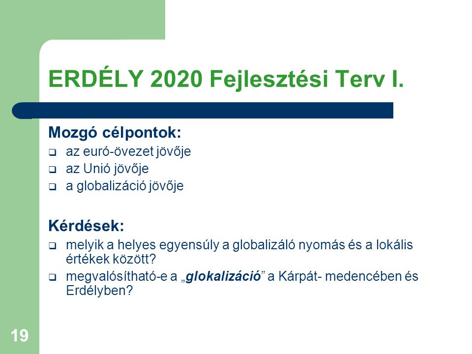 ERDÉLY 2020 Fejlesztési Terv I.