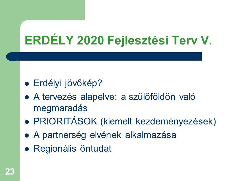 ERDÉLY 2020 Fejlesztési Terv V.