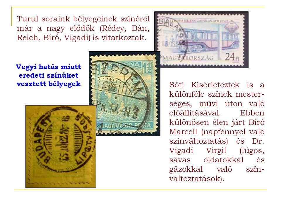 Vegyi hatás miatt eredeti színüket vesztett bélyegek