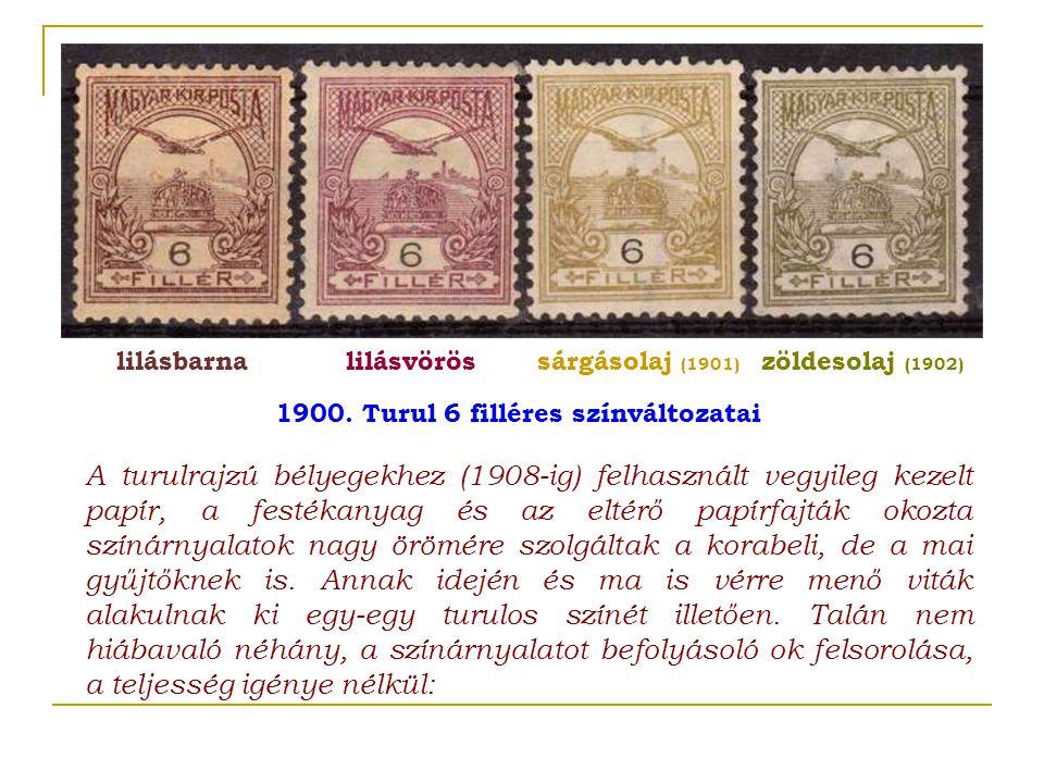 1900. Turul 6 filléres színváltozatai