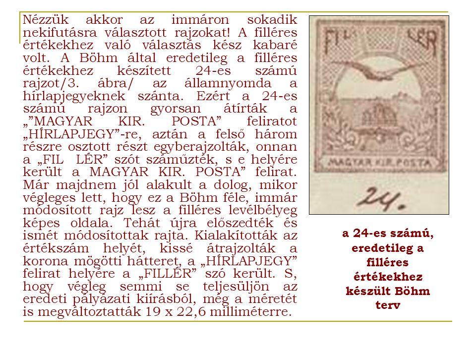 a 24-es számú, eredetileg a filléres értékekhez készült Böhm terv
