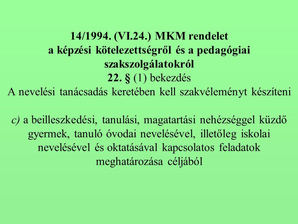 14/1994. (VI.24.) MKM rendelet a képzési kötelezettségről és a pedagógiai szakszolgálatokról 22.