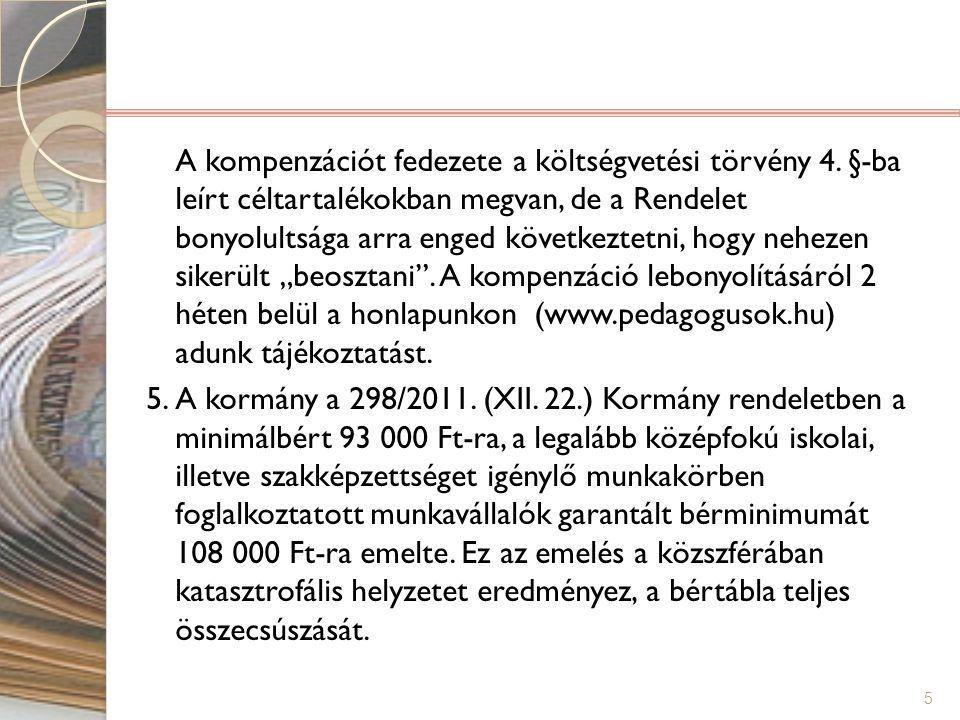 A kompenzációt fedezete a költségvetési törvény 4