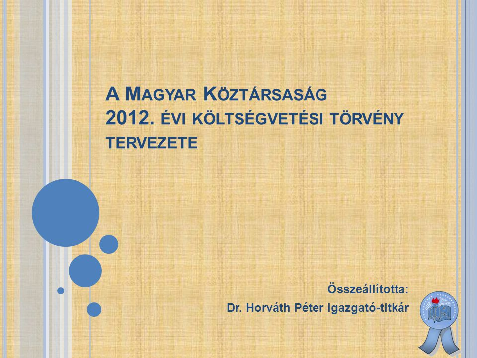 A Magyar Köztársaság 2012. évi költségvetési törvény tervezete