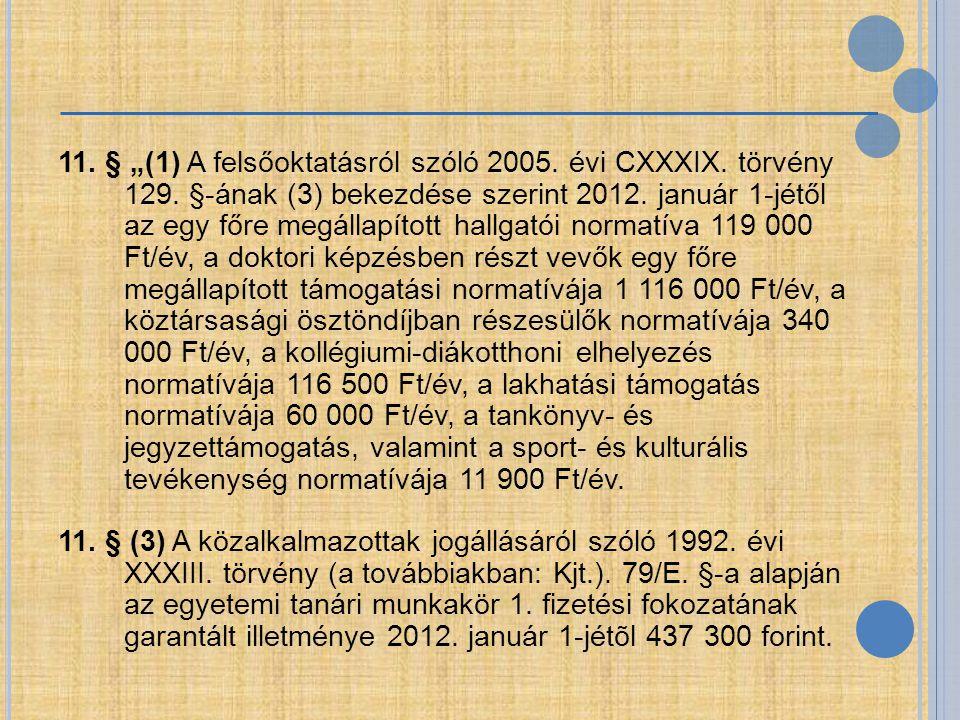 """11. § """"(1) A felsőoktatásról szóló 2005. évi CXXXIX. törvény 129"""